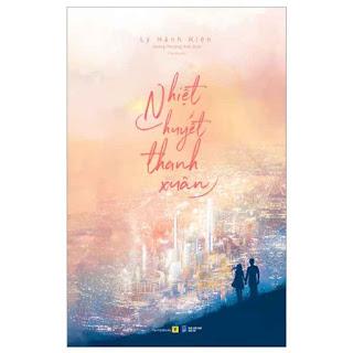 Nhiệt Huyết Thanh Xuân ebook PDF EPUB AWZ3 PRC MOBI