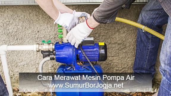 Cara Merawat Pompa Air yang Baik dan Benar
