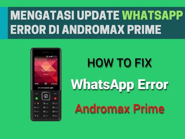 Cara Mengatasi Update WhatsApp Error di Andromax Prime