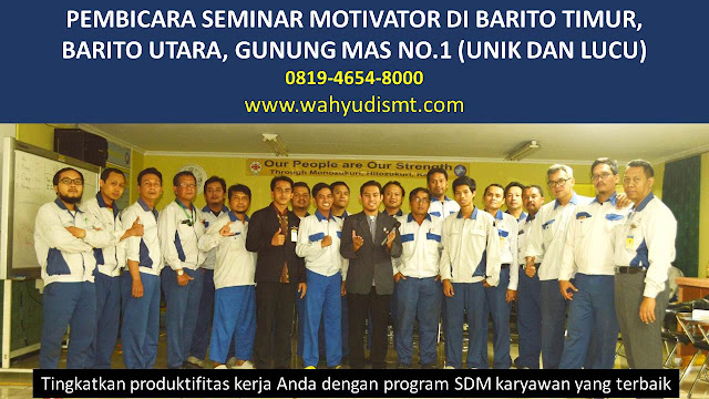 PEMBICARA SEMINAR MOTIVATOR DI BARITO TIMUR, BARITO UTARA, GUNUNG MAS  NO.1,  Training Motivasi di BARITO TIMUR, BARITO UTARA, GUNUNG MAS , Softskill Training di BARITO TIMUR, BARITO UTARA, GUNUNG MAS , Seminar Motivasi di BARITO TIMUR, BARITO UTARA, GUNUNG MAS , Capacity Building di BARITO TIMUR, BARITO UTARA, GUNUNG MAS , Team Building di BARITO TIMUR, BARITO UTARA, GUNUNG MAS , Communication Skill di BARITO TIMUR, BARITO UTARA, GUNUNG MAS , Public Speaking di BARITO TIMUR, BARITO UTARA, GUNUNG MAS , Outbound di BARITO TIMUR, BARITO UTARA, GUNUNG MAS , Pembicara Seminar di BARITO TIMUR, BARITO UTARA, GUNUNG MAS