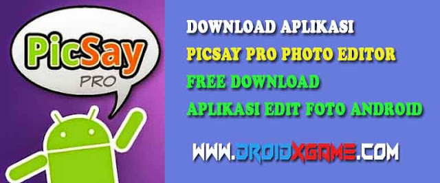 Download Aplikasi Android PicSay Pro Photo Editor v1.8.0.5 Apk