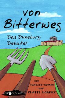 Platti Lorenz - Von Bitterweg. Das DuneburgDebakel