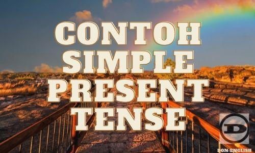 Contoh Simple Present Tense Berbagai Macam Dengan Artinya
