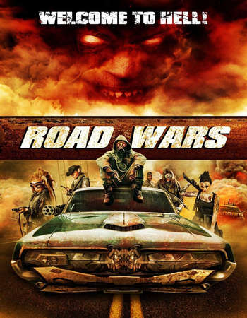 Road Wars 2015 Hindi Dual Audio BRRip Full Movie Download