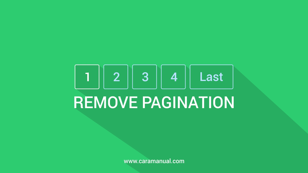 Cara Menghapus Pagination di Blog
