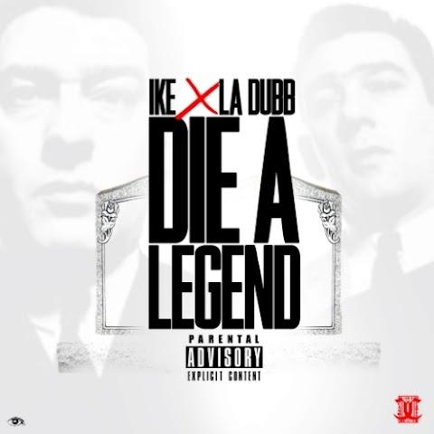 SONG REVIEW: ike (@ike_cashcartel) X La Dubb - Die a Legend