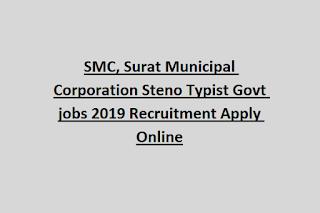 SMC, Surat Municipal Corporation Steno Typist Govt jobs 2019 Recruitment Apply Online