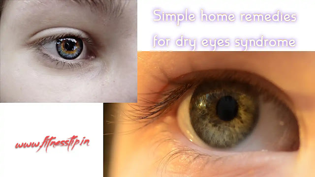 Simple home remedies for dry eyes syndrome
