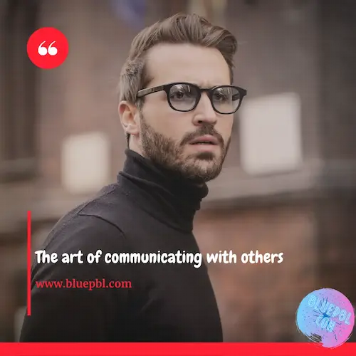 The art of communicating with others successfully
