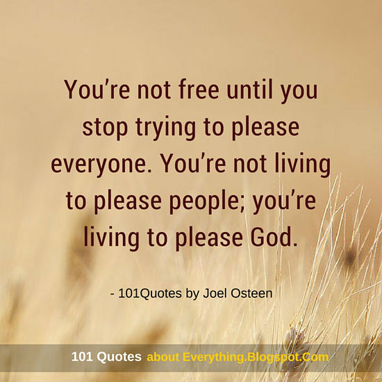 Youre Not Free Until You Stop Trying To Please Everyone Joel