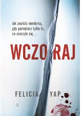 Wczoraj Felicia Yap - recenzja