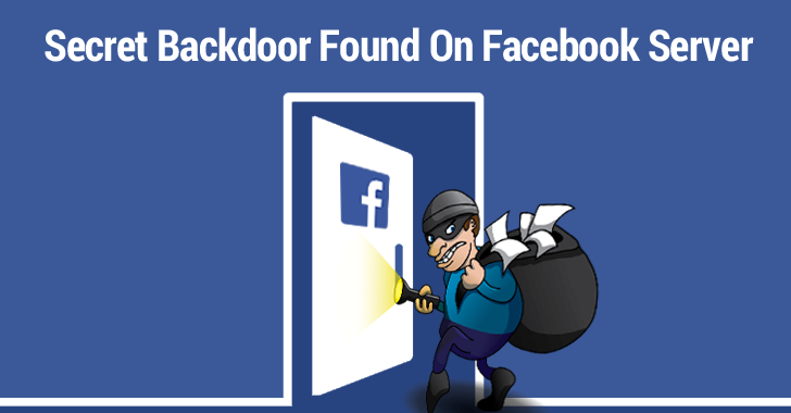 Hacker Installed a Secret Backdoor On Facebook Server to Steal Passwords