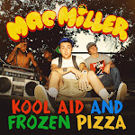 Mac Miller - Kool Aid and Frozen Pizza - Single Cover