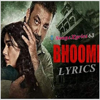 Bhoomi All Songs Lyrics Hindi Movie (2017)