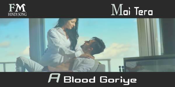 Mai-Tera-A-Blood Goriye-Hardy-Sandhu