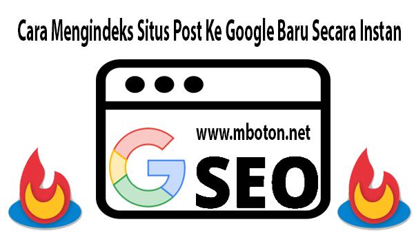 Cara Mengindeks Situs Post Ke Google Baru Secara Instan
