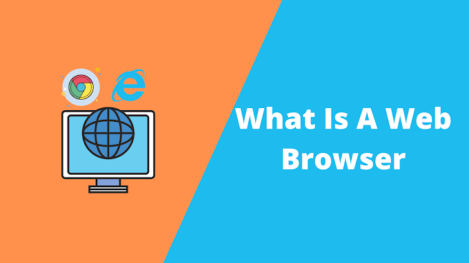 What is A Web Browser? How Does Work it