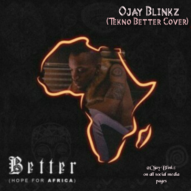 Ojay Blinkz_(Tekno-Better Cover)