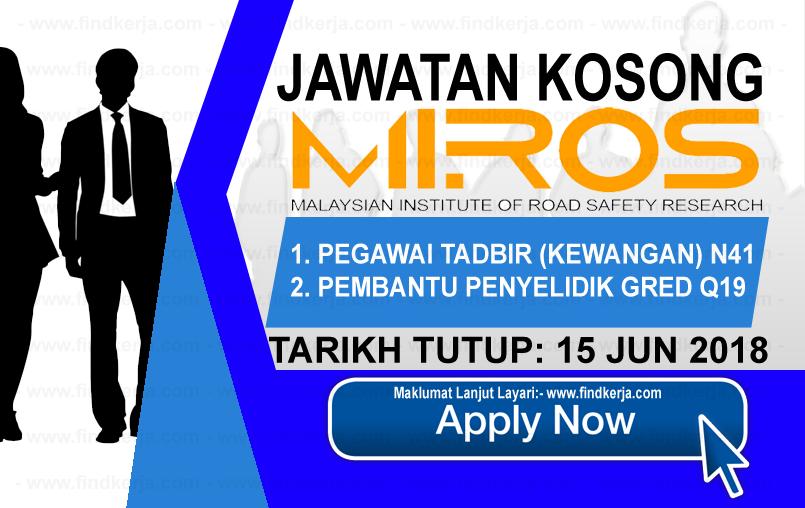 Jawatan Kerja Kosong MIROS - Institut Penyelidikan Keselamatan Jalan Raya Malaysia logo www.findkerja.com www.ohjob.info jun 2018