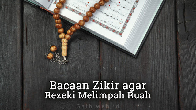 Bacaan Zikir agar Rezeki Melimpah Ruah
