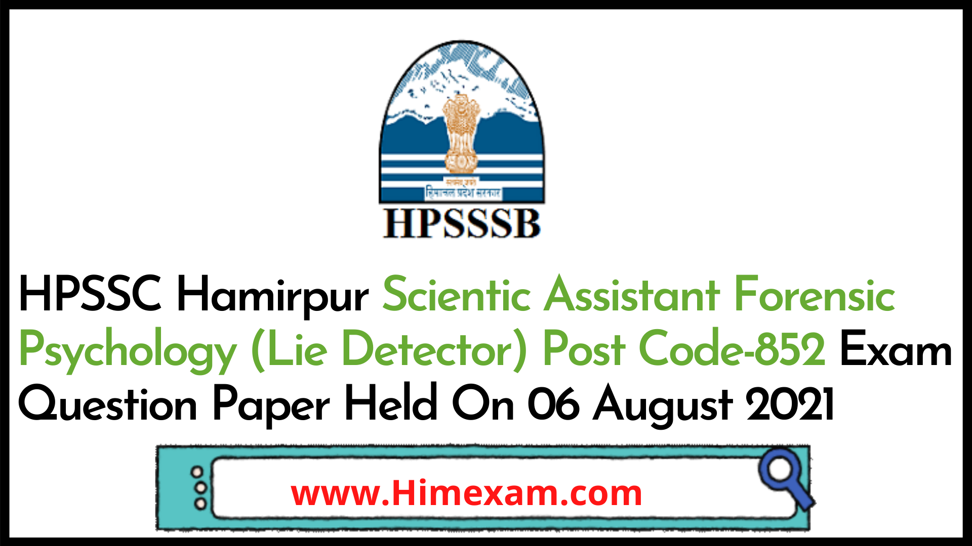 HPSSC Hamirpur Scientic Assistant Forensic Psychology (Lie Detector) Post Code-852 Exam Question Paper Held On 06 August 2021