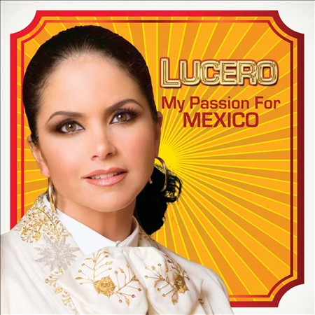 Lucero - My Passion For Mexico (2013) (Album / Disco Oficial)