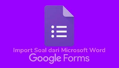 Cara Import Soal Dari Word Ke Google Form