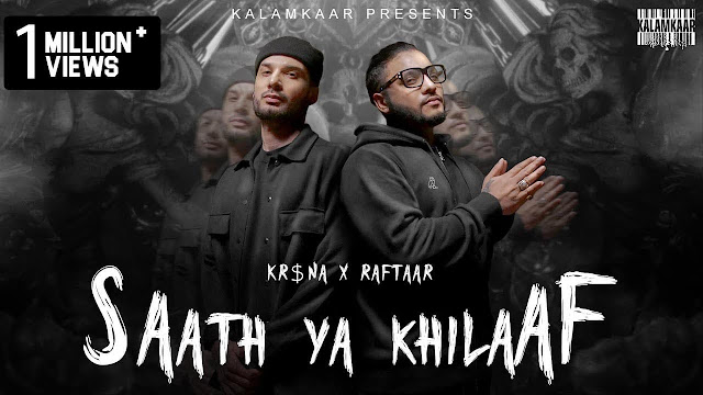 Saath Ya Khilaaf - Raftaar and Kr$na