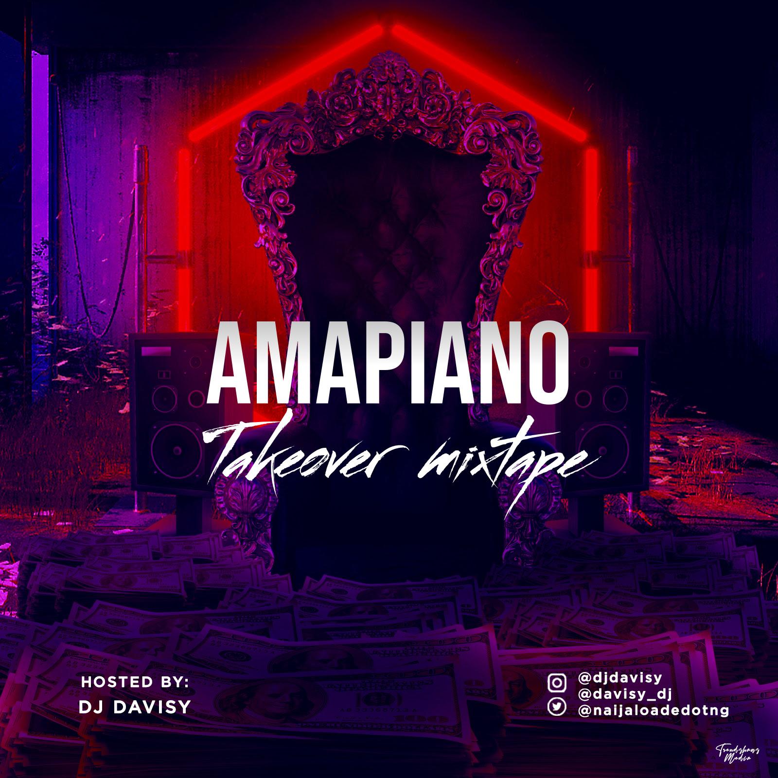 DJ Davisy - Amapiano Takeover Mixtape #Arewapublisize