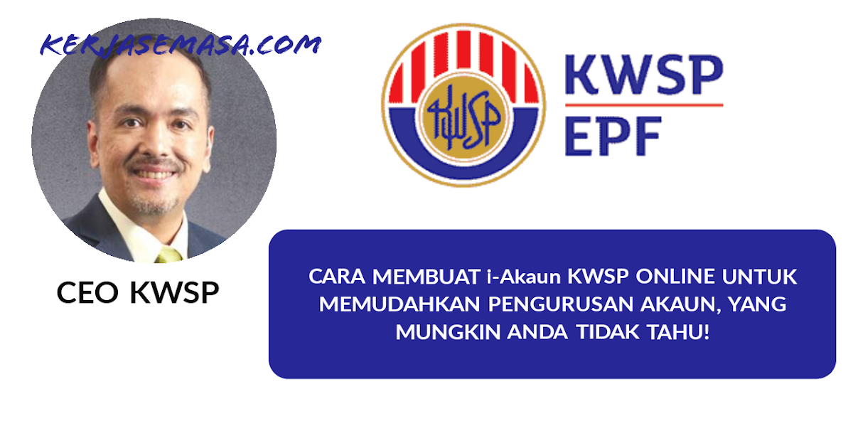 Cara Daftar i-Akaun KWSP Untuk Memudahkan Pengurusan Akaun ...