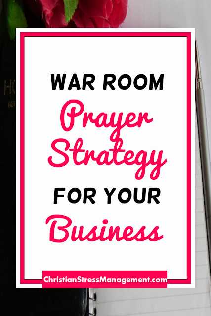 War Room Prayer Strategy for your Business
