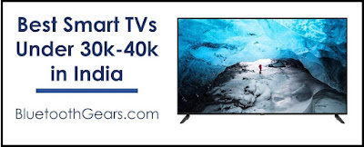 best smart tv under 30,000 to 40,000 rupees in India