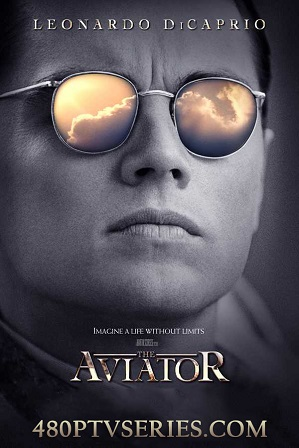 Watch Online Free The Aviator (2004) Full Hindi Dual Audio Movie Download 480p 720p Bluray