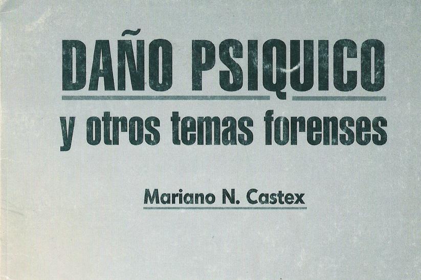 Daño psíquico y otros temas forenses, Mariano N. Castex. PDF
