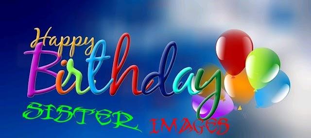 Happy Birthday Sister Images - 20 Bday Blushing Photos, Pics