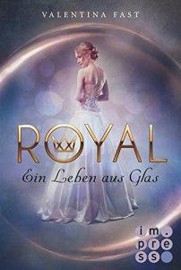 Royal- Ein Leben aus Glas, Valentina Fast