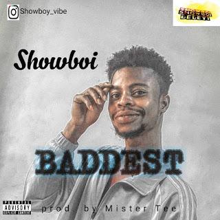 MUSIC: Showboi - Baddest