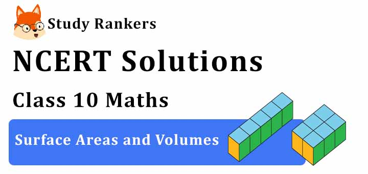 NCERT Solutions for Class 10 Maths Ch 13 Surface Areas and Volumes