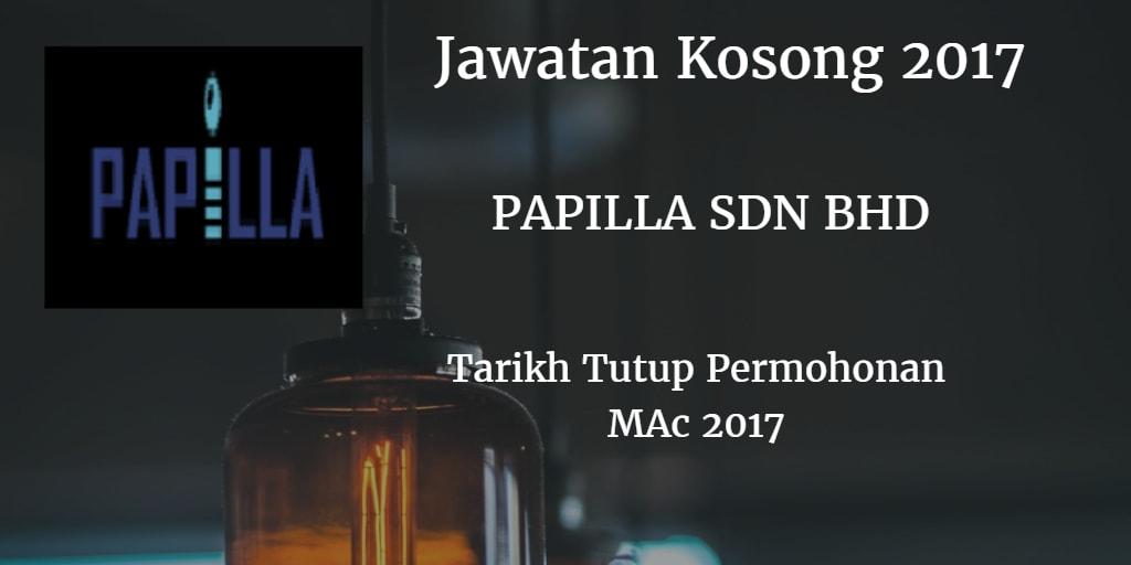 Jawatan Kosong PAPILLA SDN BHD Mac 2017