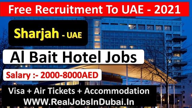 Al Bait Hotel Jobs In Sharjah UAE 2021