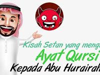 Kisah Syetan yang Mengajarkan Ayat Kursi kepada Abu Hurairah