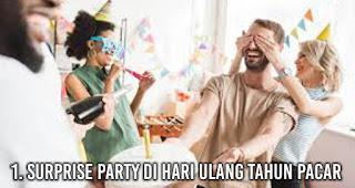 Surprise Party di hari ulang tahun pacar