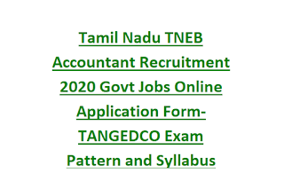 Tamil Nadu TNEB Accountant Recruitment 2020 Govt Jobs Online Application Form-TANGEDCO Exam Pattern and Syllabus