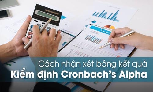 Nhận xét bảng kết quả kiểm định Cronbach Alpha