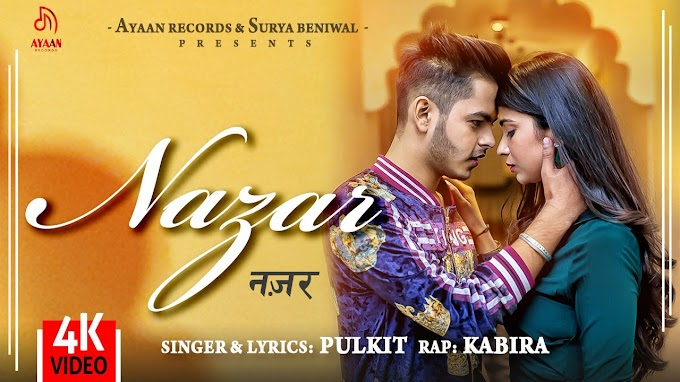 NAZAR SONG LYRICS - PULKIT ARORA