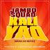 AUDIO   Jambo Squad - Kali Yao (BabaLao Refix)   Download