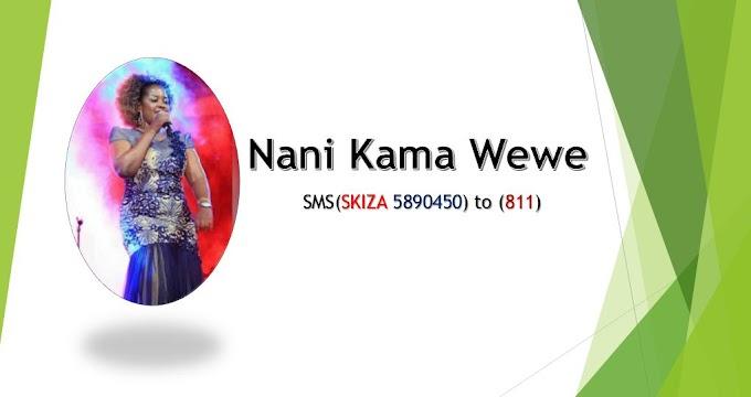 Nani Kama Wewe by Gloria Muliro Lyrics