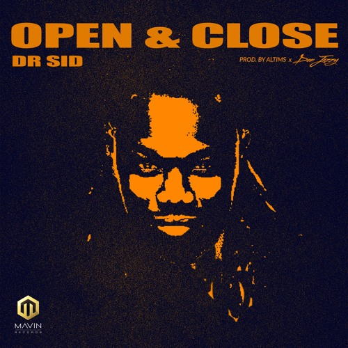 DOWNLOAD MP3 : Dr Sid - Open & Close