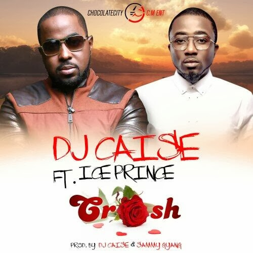 DJ Caise - Crush (feat. Ice Prince)