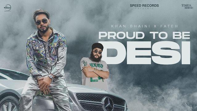 Proud To Be Desi Song Lyrics   Khan Bhaini ft Fateh   Syco Style   Latest Punjabi Song Lyrics Planet